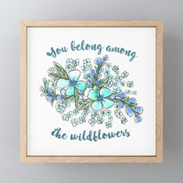 You belong among the wildflowers. Tom Petty quote. Watercolor illustration. Framed Mini Art Print
