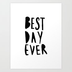Best Day Ever - Hand lettered typography Art Print