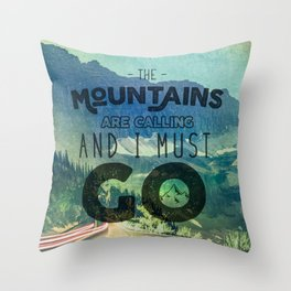 The Mountains are Calling And I Must Go Blue Throw Pillow