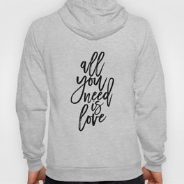 All You Need Is Love, Home Decor,Family Sign,Love Quote,Love Sign,Quote Prints,Gift For Her Hoody