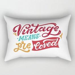 Vintage Means Pre Loved Rectangular Pillow
