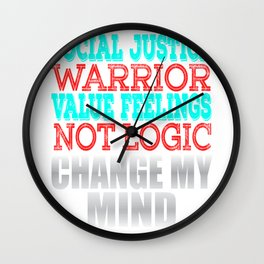 """Social Justice Warrior Value Feelings Not Logic"" tee design for awesome people like you!  Wall Clock"