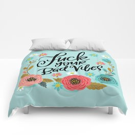 Pretty Swe*ry: Fuck Your Bad Vibes Comforters