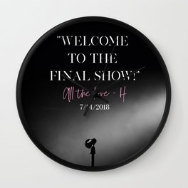 WELCOME TO THE FINAL SHOW Wall Clock