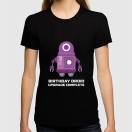 Birthday Droid Upgrade Complete T Shirt T-shirt
