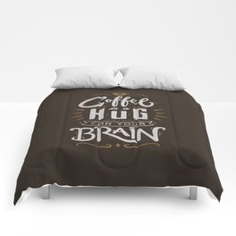Coffee Is A Hug For The Brain Comforters