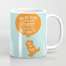 You are Braver than you Believe, Stronger than you Seem and Smarter than you think - Winnie the Pooh Coffee Mug
