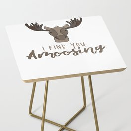 I Find You Amoosing Side Table