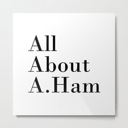 All About A. Ham Metal Print