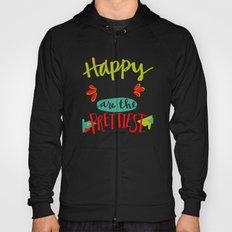 Happy Girls Are The Prettiest Hoody