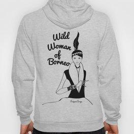 Von, Wild Woman of Borneo Hoody