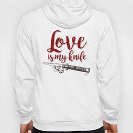 LOVE is my KNIFE Hoody