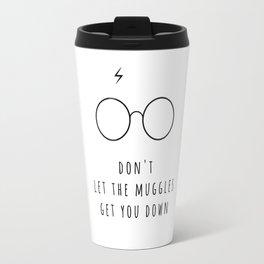 Don't Let The Muggles Get You Down Travel Mug