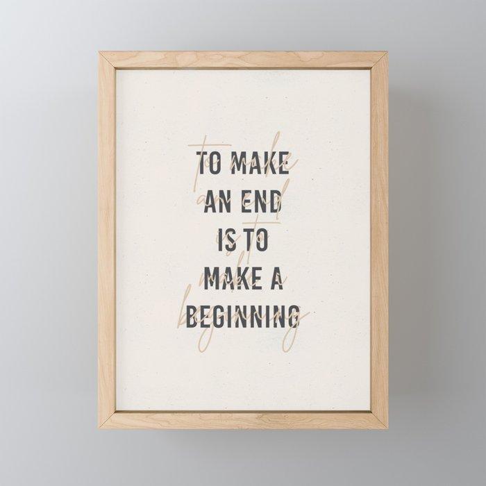 To Make And End Framed Mini Art Print