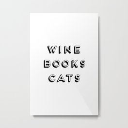 Wine Books And Cats Quote, Life Creativity And Motivational Quotes, Large Printable Photography Metal Print