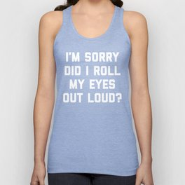 Roll My Eyes Funny Quote Unisex Tanktop