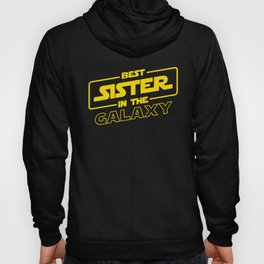 Funny Best Sister Ever In The Galaxy Sci-Fi Space T-Shirt Hoody