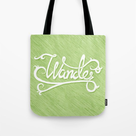 Not All Who Wander... Tote Bag