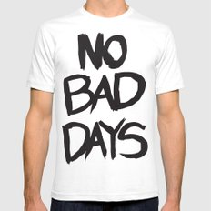 No Bad Days - T Mens Fitted Tee White SMALL