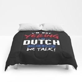 I'm Not Yelling I'm Dutch Comforters