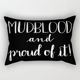 Mudblood and Proud of It! Rectangular Pillow