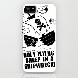 Holy Flying Sheep In A Shipwreck! (For Light Products) iPhone Case
