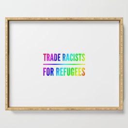 Trade racists for refugees gift Serving Tray