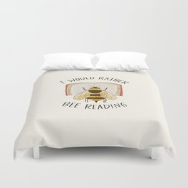 I Would Rather Bee Reading Duvet Cover