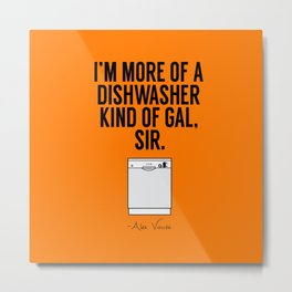 A Dishwasher Kind of Gal (3) Metal Print