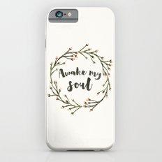 Awake my Soul (vertical) iPhone 6s Slim Case