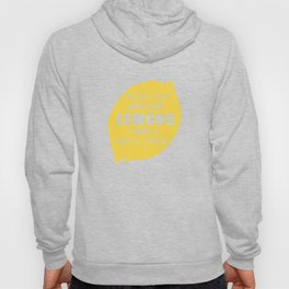 When Life Gives you Lemons Make a Gin and Tonic Hoody