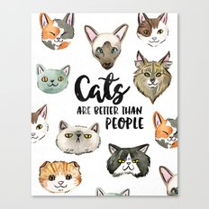 CATS ARE BETTER THAN PEOPLE Canvas Print