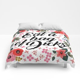 Eat A Bag Of Dicks, Funny, Cute, Floral, Quote Comforters