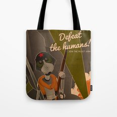 Propaganda Series 8 - Defeat the humans! Tote Bag