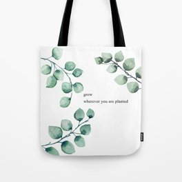 Grow wherever you are planted watercolor florals Tote Bag