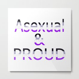Asexual and Proud (white bg) Metal Print