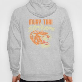Muay Thai Strikers Tiger Kickboxing MMA Material Arts Judo Karate Gift Hoody
