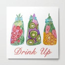 Drink Up! Metal Print