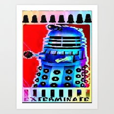 Dalek; Doctor Who; Exterminate Art Print