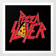 Pizza Slayer Art Print