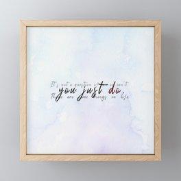 You Just Do Framed Mini Art Print