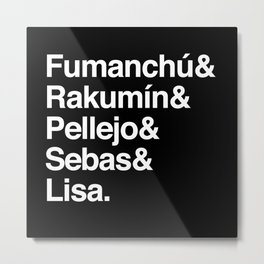 "Cuervito Fumanchu - ""Name list"" Metal Print"
