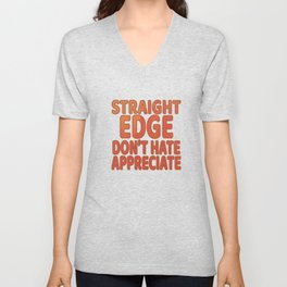 """""""Straight Edge Don T Hate Appreciate"""" tee design for every edge lovers out there! Makes a cute gift! Unisex V-Neck"""