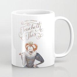 Thou Cannot Toucheth This Coffee Mug