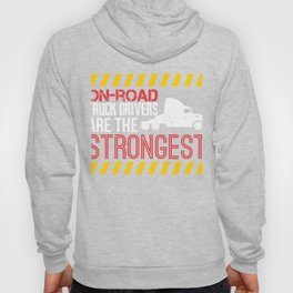 On Road Truck Drivers Are The Strongest Hoody
