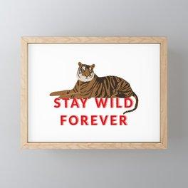 Tiger - stay wild forever Framed Mini Art Print