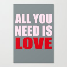 All You Need Is Love (Pink) Canvas Print