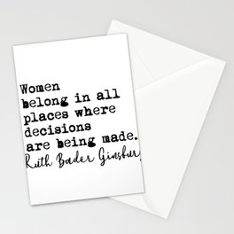 Women  belong in all  places where decisions are being made. Stationery Cards