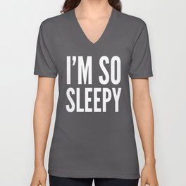 I'M SO SLEEPY (Black & White) Unisex V-Neck
