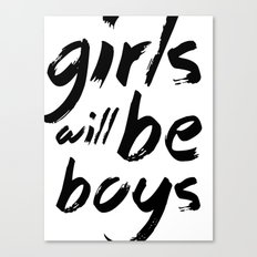 Girls will be boys Canvas Print